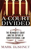 A Court Divided, Mark Tushnet, 0393058689