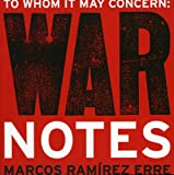 To Whom It May Concern : War Notes by Marco Ramírez ERRE, Marcos Ramirez Erre, 0976015447