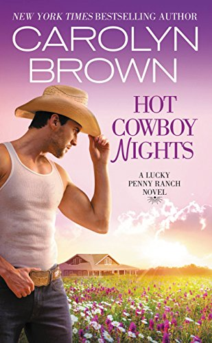 Hot Cowboy Nights (Lucky Penny Ranch Book 2) (Ladies Texas Series Player)