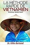 La méthode rapide de vietnamien: Niveau débutant