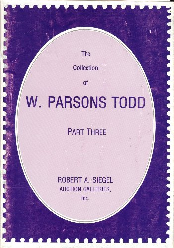 The Collection Of W  Parsons Todd  Part Three  United States Stamps Including Bank Notes  Bureau Issues  Early 20Th Century  Airpost  Special Delivery  United States Possession Including Cuba  Guam  Hawaii  Philippines  P R   Stamp Auction Catalog   Robert A  Siegel Auction Galleries  Inc   Sale 531 May 30 31  1978
