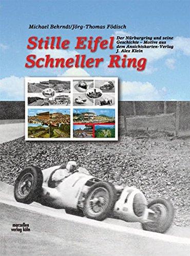 Stille Eifel - Schneller Ring: Der Nürburgring und seine Geschichte - Motive aus dem Ansichtskarten-Verlag J. Alex Klein