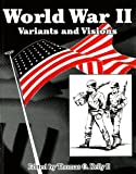World War II : Variants and Visions, Thomas O., II Kelly, 075670135X