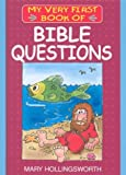 My Very First Book of Bible Questions, Mary Hollingsworth, 1562926845