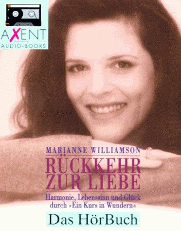 Rückkehr zur Liebe, 2 Cassetten Hörkassette – 1995 Marianne Williamson Gundula Liebisch Rückkehr zur Liebe Axent
