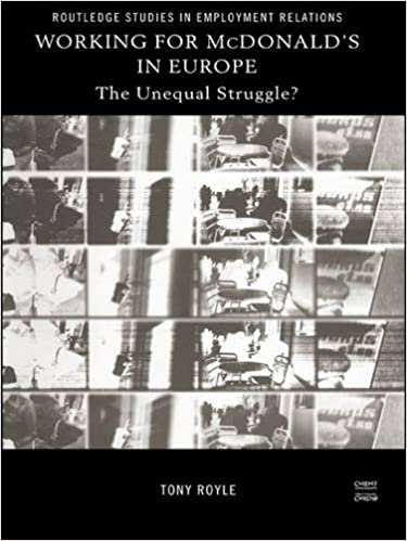 Working for McDonalds in Europe: The Unequal Struggle? (Routledge Studies in Employment Relations)
