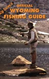 Kip Carey s Official Wyoming Fishing Guide