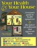 Your Health and Your House, Nina Anderson and Albert Benoist, 087983630X