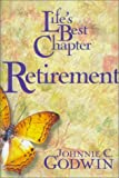 Life's Best Chapter, Retirement, Johnnie C. Godwin, 1563097176