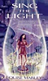 Sing the Light, Louise Marley, 0441002722