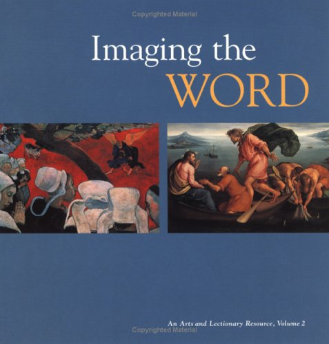 Imaging the Word: An Arts and Lectionary Resource, Volume 2