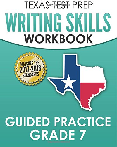 TEXAS TEST PREP Writing Skills Workbook Guided Practice Grade 7: Full Coverage of the TEKS Writing Standards PDF