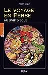 Le Voyage en Perse au XVIIème siècle par Jacquin