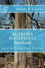 ALABAMA FOOTPRINTS Statehood: Lost & Forgotten Stories (Volume 6) Paperback