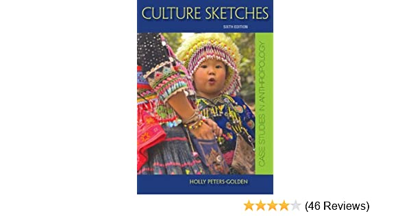 Culture sketches case studies in anthropology kindle edition by culture sketches case studies in anthropology kindle edition by holly peters golden politics social sciences kindle ebooks amazon fandeluxe Choice Image