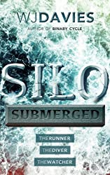 Silo Submerged: (The Runner, The Diver, The Watcher)