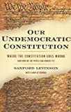 Our Undemocratic Constitution, Sanford Levinson, 0195365577