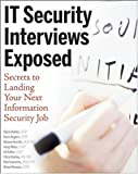 img - for IT Security Interviews Exposed: Secrets to Landing Your Next Information Security Job by Chris Butler (2007-07-23) book / textbook / text book