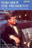 img - for Who Shot the President?: The Death of John F. Kennedy (Step Into Reading: A Step 4 Book) book / textbook / text book