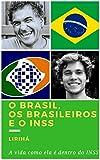 O Brasil, Os Brasileiros e o INSS