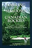 Angling in the Shadows of the Rockies, Mironuck, Jeff, 0968395511