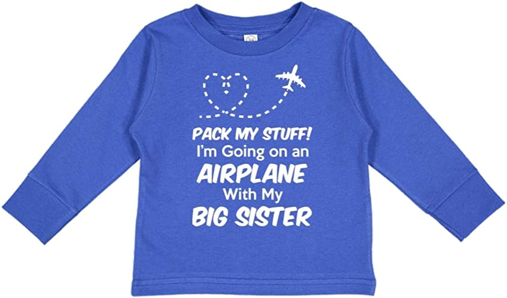Pack My Stuff Im Going On an Airplane with My Big Sister Toddler//Kids Long Sleeve T-Shirt