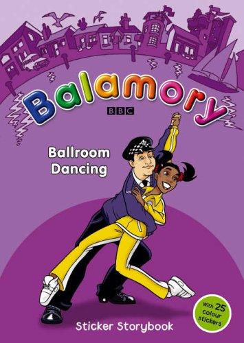 Ballroom Dancing: Sticker Storybook (Balamory)