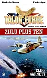 img - for TALON FORCE: ZULU PLUS TEN (Unabridged MP3-CD) by Cliff Garnett, (Talon Force Series, Book 6), Read by Jerry Sciarrio book / textbook / text book