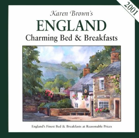 Karen Brown's 2001 England: Charming Bed and Breakfasts (Karen Brown's England Charming Bed &...