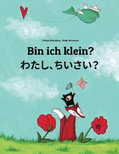 bin-ich-klein-watashi-chisai-kinderbuch-deutsch-japanisch-zweisprachig-german-and-japanese-edition