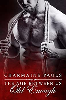 Old Enough (The Age Between Us Book 1) by [Pauls, Charmaine]
