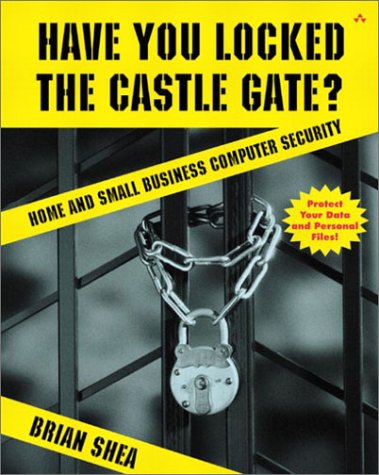 Have You Locked the Castle Gate?: Home and Small Business Computer Security