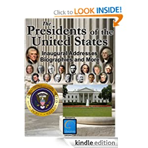 The Presidents of the United States (Biographies, Inaugural Addresses, Key Dates, Fully Illustrated, and more) Franklin D. Roosevelt, John Adams, Ronald Reagan and Barack Obama