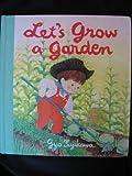 Let's Grow a Garden, Gyo Fujikawa, 0448146134