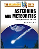 Asteroids and Meteorites, Timothy Kusky and Timothy M. Kusky, 0816064695