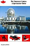 img - for The Vancouver Games: A Spectacular Choice book / textbook / text book
