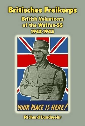 Britisches Freikorps: British Volunteers of the Waffen-SS 1943-1945 pdf