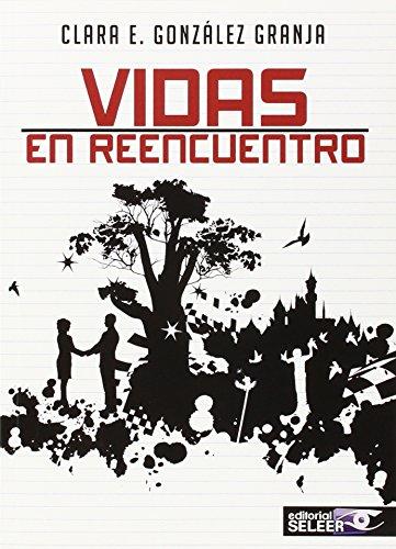 Descargar Libro Vidas En Reencuentros Clara E. González Granja