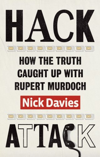 Read Online Hack Attack: How the truth caught up with Rupert Murdoch PDF