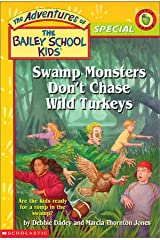 Swamp Monsters Don't Chase Wild Turkeys (The Adventures of the Bailey School Kids) Paperback
