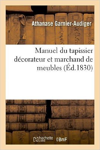 Manuel Du Tapissier Decorateur Et Marchand De Meubles Arts French