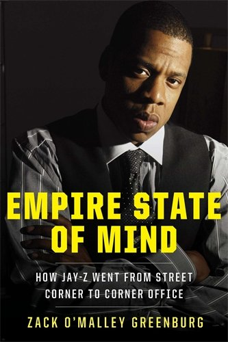 (Empire State of Mind: How Jay-Z Went from Street Corner to Corner Office)