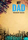 img - for My Dad Memory Book: Father's Memoirs Log, Journal, Keepsake To Fill In | Perfect For Father s Day Gifts, Daddy, Grandfathers | Leave Your Legacy | ... Sized Paperback Book (Parents) (Volume 7) book / textbook / text book