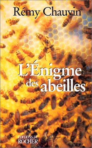 L'énigme des abeilles Broché – 12 mars 1999 Rémy Chauvin L' énigme des abeilles Editions du Rocher 2268031977