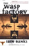 Book cover from The WASP FACTORY: A NOVEL by Iain Banks