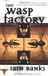 The WASP FACTORY: A NOVEL