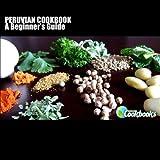 Peruvian Cookbook, Rachel Pambrun, 1475042108
