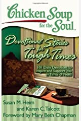 Chicken Soup for the Soul: Devotional Stories for Tough Times: 101 Daily Devotions to Inspire and Support You in Times of Need Paperback