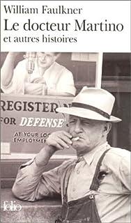 Le docteur Martino et autres histoires, Faulkner, William
