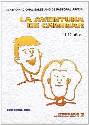 La Aventura De Caminar: 2 Itinerario de educación en la fe: Amazon.es: Centro Nacional Salesiano de Pastoral Juvenil: Libros